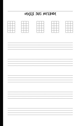 Ukulele Tabs Notebook: Composition and Songwriting Ukulele Music Song with Chord Boxes and Lyric Lines Tab Blank Notebook Manuscript Paper Journal ... for Beginners or Musician with Blank Theme