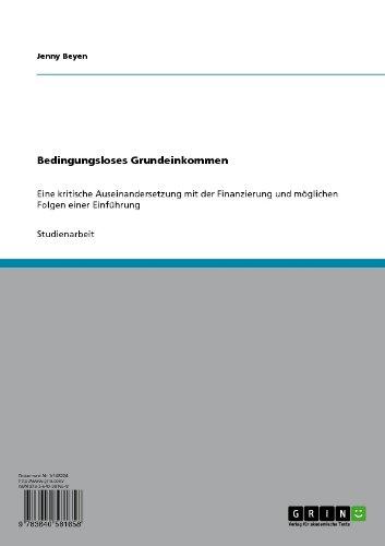 Bedingungsloses Grundeinkommen: Eine kritische Auseinandersetzung mit der Finanzierung und möglichen Folgen einer Einführung