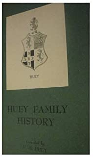 Huey family history: Many families, connected by marriage, are: Wurtele, Cadell, Dabbs-Wood-Waldrop-Lacy-Maclin-Golden-Knight-Salter-Walkup-Williams-Craig-McMurray-Dunn-Crockett-Harper-Walker-et. al