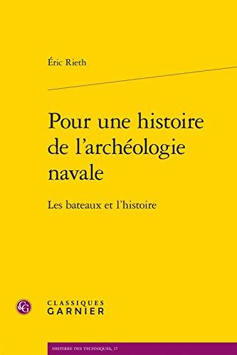 Pour Une Histoire De L'archeologie Navale: Les Bateaux Et L'histoire