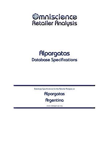 Alpargatas - Argentina: Retailer Analysis Database Specifications (Omniscience Retailer Analysis - Argentina Book 4796) (English Edition)