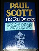 The Raj Quartet, complete in one volume: The Jewel in the Crown /  The Day of the Scorpion / The Towers of Silence / A Div...