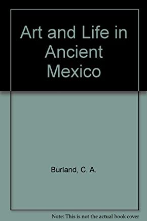 Art and Life in Ancient Mexico