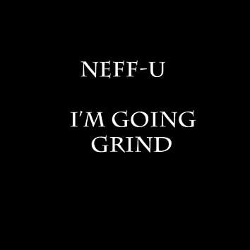 I'm Going Grind (feat. Him Did Da Beat) - Single