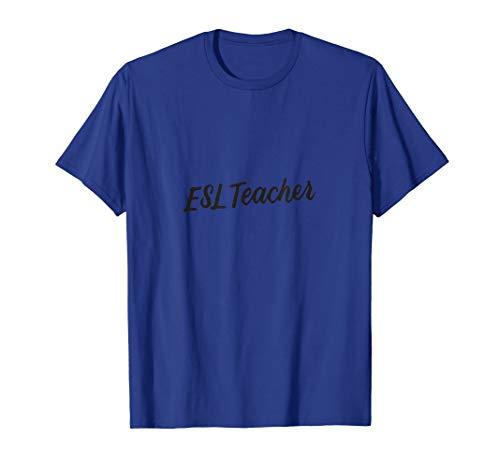 ESL Teacher English As Second Language Back To School T-Shirt