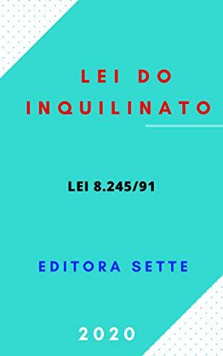Lei do Inquilinato – Lei 8.245/91: Atualizada - 2020 (Portuguese Edition)