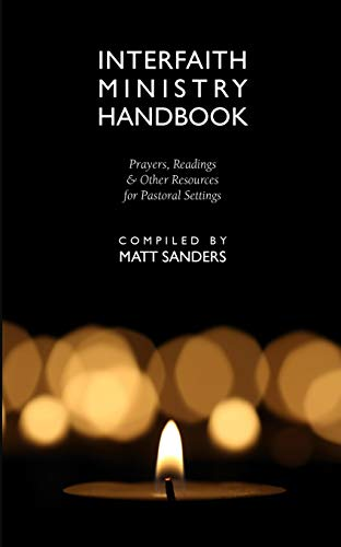 Interfaith Ministry Handbook: Prayers, Readings and Other Resources for Pastoral Settings