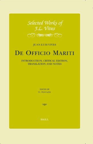 J.L. Vives: de Officio Mariti: Introduction, Critical Edition, Translation and Notes (Selected Works of JL Vives, Band 8)