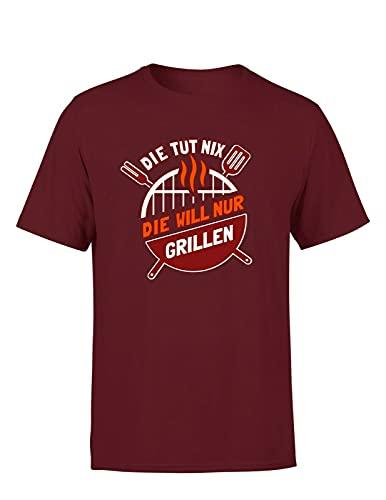 Grillspruch Die TUT nix die Will nur Grillen Unisex T-Shirt Statement, Farbe: Bordeaux, Größe: Xx-Large