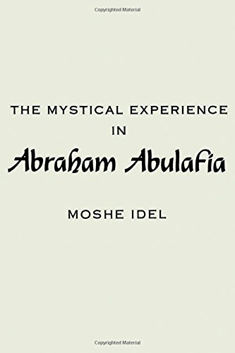 The Mystical Experience in Abraham Abulafia (Suny Series in the Anthropology of Work)