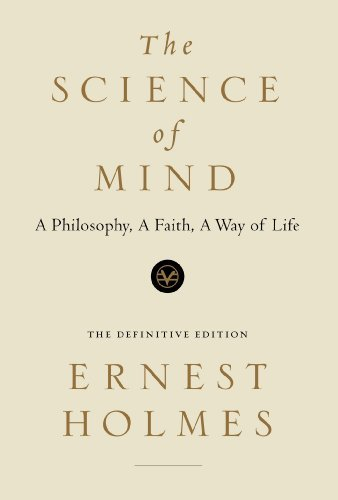 The Science of Mind: the Definitive Edition by Ernest Holmes (August 24,1998)