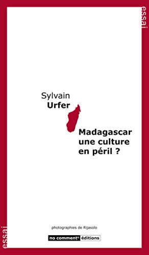 Madagascar une culture en péril ?