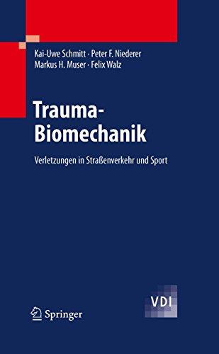 Trauma-Biomechanik: Verletzungen in Straßenverkehr und Sport (VDI-Buch)