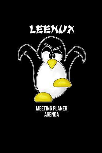 Meeting Notizblock Agende und Planner für den Linux Kampf Pinguin Leenux: Meeting Planer mit Agenda, ToDo Listen, Kalender und Notizblock für Linux Fans