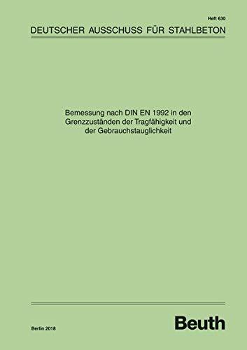 Bemessung nach DIN EN 1992 in den Grenzzuständen der Tragfähigkeit und der Gebrauchstauglichkeit (DAfStb-Heft)