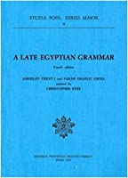 A Late Egyptian Grammar (Studia Pohl : Series Maior, Vol 4)