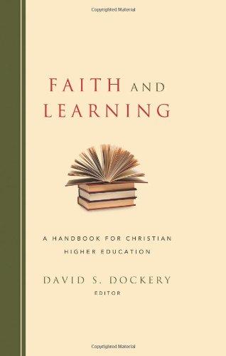 Faith And Learning A Handbook For Christian Higher Education
