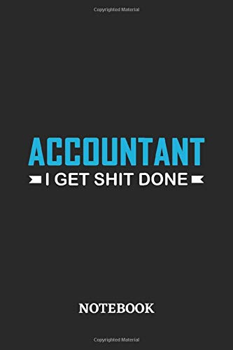Accountant I Get Shit Done Notebook: 6x9 inches - 110 graph paper, quad ruled, squared, grid paper pages • Greatest Passionate Office Job Journal Utility • Gift, Present Idea