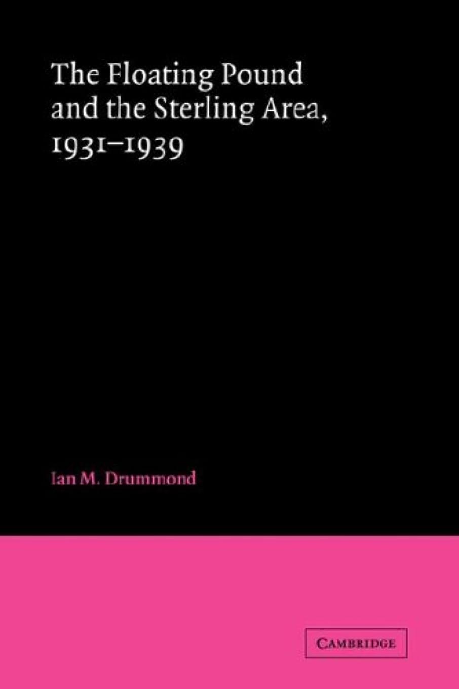 きつく当社弾薬The Floating Pound and the Sterling Area: 1931–1939