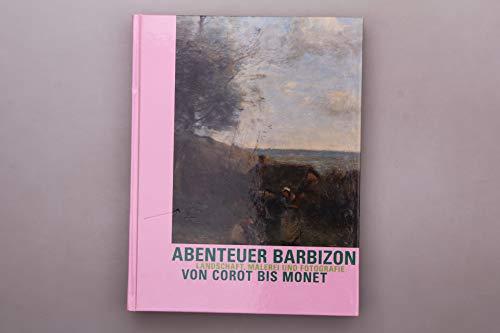 Abenteuer Barbizon: Landschaft, Malerei und Fotografie von Corot bis Monet