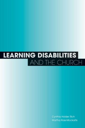 Learning Disabilities and the Church: Including All God's Kids in Your Education and Worship
