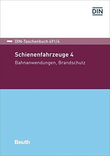 Schienenfahrzeuge 4: Bahnanwendungen, Brandschutz (DIN-Taschenbuch)