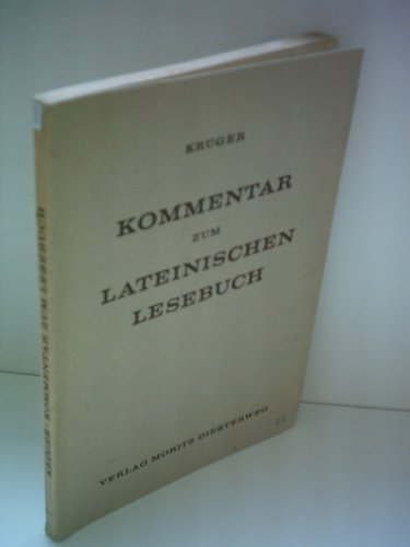 Max Krüger: Kommentar zum Lateinischen Lesebuch