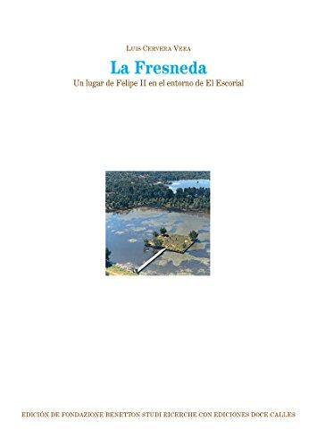 La Fresneda. Un lugar de Felipe II en el entorno de El Escorial