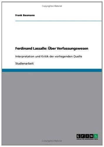 Ferdinand Lassalle: Über Verfassungswesen: Interpretation und Kritik der vorliegenden Quelle