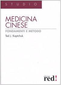 Medicina cinese. Fondamenti e metodo. Ediz. illustrata