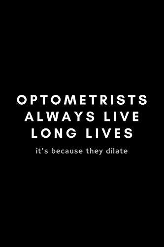 Optometrists Always Live Long Lives It