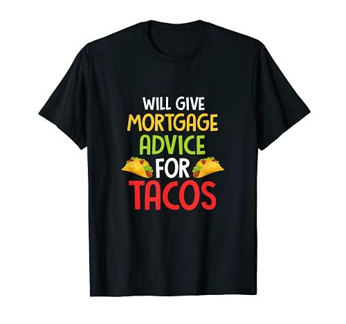 Dará asesoramiento hipotecario para Tacos Finanzas y Tacos Lover Camiseta