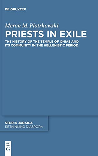 Priests in Exile: The History of the Temple of Onias and Its Community in the Hellenistic Period: 4
