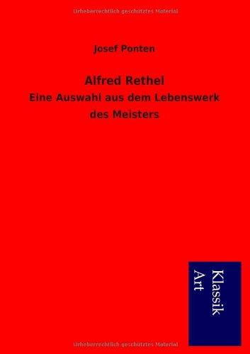 Alfred Rethel: Eine Auswahl aus dem Lebenswerk des Meisters