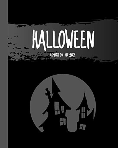 """Halloween Composition Notebook: Haunted House - Classic Black 8x10"""" 110 Pages Wide Ruled Paper, Blank Lined Diary / Journal / Notes, Book Gifts (Halloween Composition Books)"""