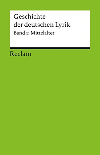 Geschichte der deutschen Lyrik: Band 1: Mittelalter (Reclams Universal-Bibliothek)