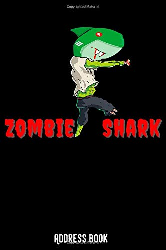 Zombie Shark: Address book / phone & contact book: All contacts at a glance - 120 pages in alphabetical order / size 6x9