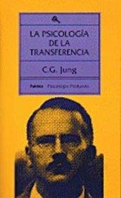 La psicología de la transferencia (Psicología profunda) (Spanish Edition)