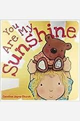 You Are My Sunshine Board book Illustrated Jan 1 2011 Board book
