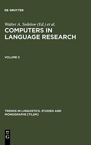 Computers in Language Research 2: Part I: Formalization in Literary and Discourse Analysis. Part II: Notating the Language of Music, and the (Pause) ... Studies and Monographs [TiLSM], Band 19)