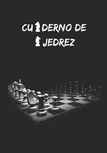 CUADERNO DE AJEDREZ: REGISTRA TODAS TUS PARTIDAS   CONTIENE PLANTILLAS PARA ANOTAR TORNEOS, NOMBRES DE JUGADORES, FECHA, LUGAR, ELO, CÓDIGOS ECO, ...   REGALO ESPECIAL PARA AMANTES DEL AJEDREZ.