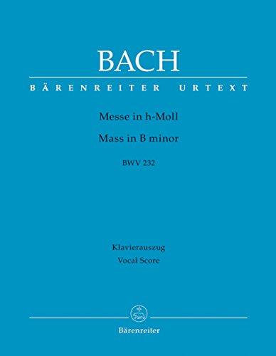 Messe in h-Moll BWV 232: Klavierauszug nach dem Urtext der Neuen Bach-Ausgabe - Revidierte Edition