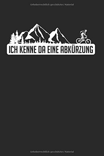Ich Kenne Da Eine Abkürzung: Anti E-Bike & Mountainbike Notizbuch 6'x9' Rennradfahrer Geschenk Für E-Bike & MTB