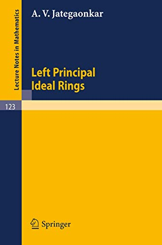 Left Principal Ideal Rings (Lecture Notes in Mathematics (123), Band 123)