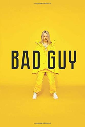 Bad Guy: Billie Eilish Notebook, Journal, Diary, Calendar 2020, Sketchbook, Coloring Book, Sticker