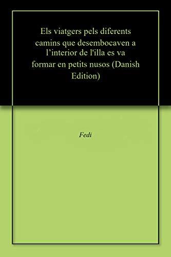 Els viatgers pels diferents camins que desembocaven a l'interior de l'illa es va formar en petits nusos (Danish Edition)