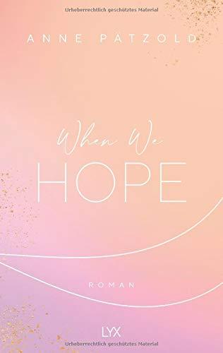 Buchseite und Rezensionen zu 'When We Hope (LOVE NXT, Band 3)' von Anne Pätzold