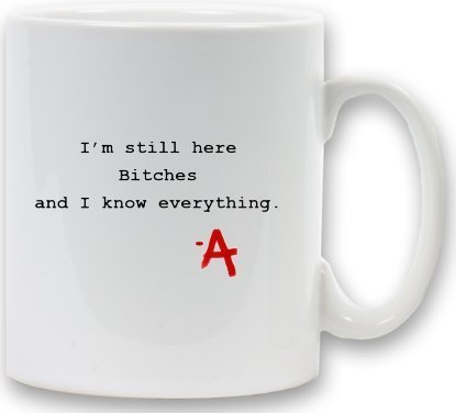 AMGDIGITALPRINTSOLUTIONS Pretty Little Liars Neuheit Tasse – 'Ich Bin noch Hier Bitches