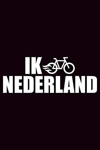 Ik nederland: Fahrradtour Radtour Tagebuch  Notizbuch für Mountainbiker, Radsportler, Radfahrer und Fahrrad Fans, 120 Seiten Seiten, 6x9 Zoll (ca. DIN A5), Softcover mit Matt.