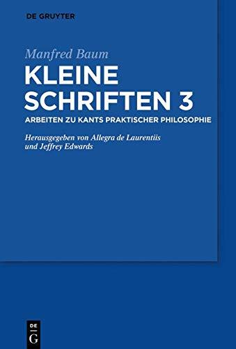 Manfred Baum: Kleine Schriften: Arbeiten Zu Hegel Und Verwandten Themen: Band 3